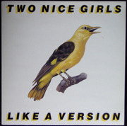 EP - Two Nice Girls - Like A Version