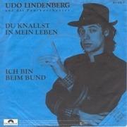 7'' - Udo Lindenberg Und Das Panikorchester - Du Knallst In Mein Leben / Ich Bin Beim Bund