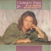 7inch Vinyl Single - Umberto Tozzi - E' La Verita (Se Non Avessi Te)