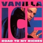 7'' - Vanilla Ice - Road To My Riches
