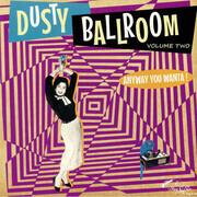 LP - Yma Sumac, Stefi Akos, The Bonnie Sisters, a.o. - Dusty Ballroom Vol 2: Volume 2: Anyway You Wanta!