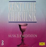 Double LP - Verdi / Bruckner / Liszt a.o. - Geistliche Chormusik - Musik Zur Meditation