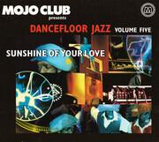 CD - Ella Fitzgerald, Johnny Almond Music Machine a.o. - Mojo Club Presents Dancefloor Jazz Volume Five (Sunshine Of Your Love) - Digipack