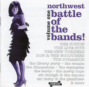CD - The Sonics / Sir Raleigh & The Cupons / The Express a.o. - Northwest Battle Of The Bands Volume 1