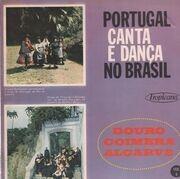 LP - Various - Portugal canta e danza no Brasil: vol. 4 - Folk music from Portugal