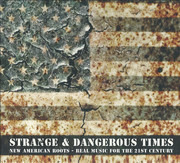 CD - Phillip Roebuck, My Graveyard Jaw, Tom Vandenavond a.o. - Strange & Dangerous Times (New American Roots - Real Music For The 21st Century)