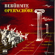10'' - Wagner / Verdi / Bizet a.o. - Berühmte Opernchöre - Mono / Gatefold