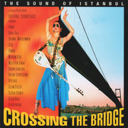Double LP - Soundtrack Fatih Akin - Crossing The Bridge - The Sound Of Istanbul