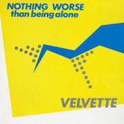 12'' - Velvette - Nothing Worse Than Being Alone