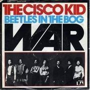 7'' - War - The Cisco Kid / Beetles In The Bog