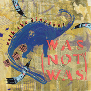 7'' - Was (Not Was) - Walk The Dinosaur