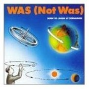 LP - Was (Not Was) - Born To Laugh At Tornadoes