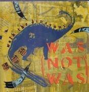 12'' - Was (Not Was) - Walk The Dinosaur