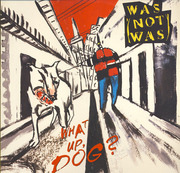 LP - Was (Not Was) - What Up, Dog?