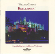 CD - WellenBrink - Reflexiona ! (Musikalische Mallorca-Visionen)