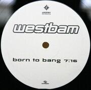 12'' - WestBam - Born To Bang