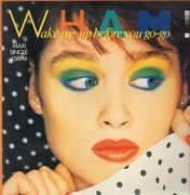 12inch Vinyl Single - Wham! - Wake Me Up Before You Go-Go