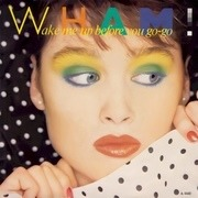 7'' - Wham! - Wake Me Up Before You Go-Go - Paper Labels