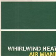 7'' - Whirlwind Heat - Air Miami / Same Maiden Name, Backhand
