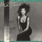 7'' - Whitney Houston - Didn't We Almost Have It All