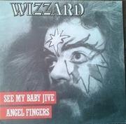 7'' - Wizzard - See My Baby Jive / Angel Fingers