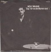 7'' - Wolf Maahn - Sag' Mir Wo Die Blumen Sind