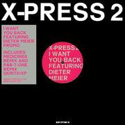 2 x 12'' - X-Press 2 - I Want You Back