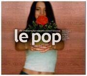 CD - Yann Tiersen / Mathieu Boogaerts a.o. - Le Pop - Die Chansons Der Nouvelle Scène Française