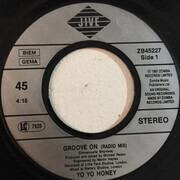 7inch Vinyl Single - Yo Yo Honey - Groove On