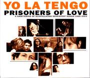 CD - Yo La Tengo - Prisoners Of Love (A Smattering Of Scintillating Senescent Songs 1985-2003)
