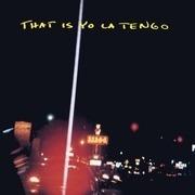 12'' - Yo La Tengo - That Is Yo La Tengo