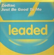 12inch Vinyl Single - Zodiac - Just Be Good To Me