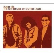 CD - Zuco 103 - The Other Side of Outro Lado