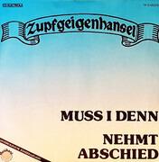 7inch Vinyl Single - Zupfgeigenhansel - Muss I Denn