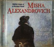 Михаил Александрович - Un Dokh Sing Ikh! - Yiddish Songs Of A Perished World