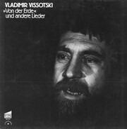 Vladimir Vissotski - »Von Der Erde« Und Andere Lieder