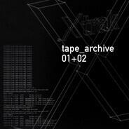 .xtrak - Tape Archives 01 + 02