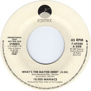 10,000 Maniacs - What's The Matter Here?