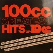 10cc - 100cc Greatest Hits of 10cc