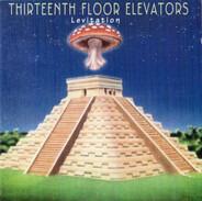 13th Floor Elevators - Levitation / Live In Concert