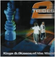 2 Tribes - Kings & Queens Of The World