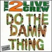 The 2 Live Crew - Do The Damn Thing