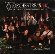 3 Mustaphas 3 Presents: L'Orchestre 'Bam' De Grand Mustapha International And Party - Local Music
