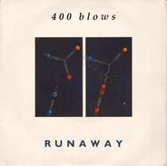 400 Blows - Runaway / Breakdown