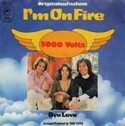 5000 Volts - I'm On Fire / Bye Love