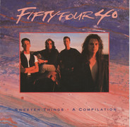 Fifty Four 40 - Sweeter Things: A Compilation
