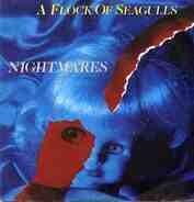A Flock Of Seagulls - Nightmares