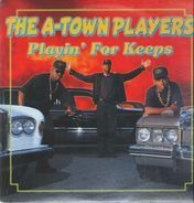 A-Town Players - Playin' for Keeps