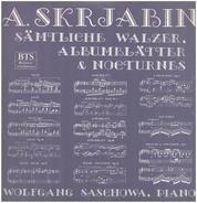 A.Skrjabin - Sämtliche Walzer, Albumblätter und Nocturnes