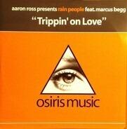 Aaron Ross Presents Rain People Feat. Marcus Begg - Trippin' On Love